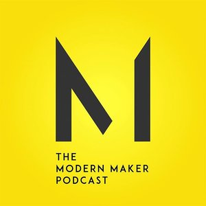 Maker Spotlight – The Modern Maker Podcast