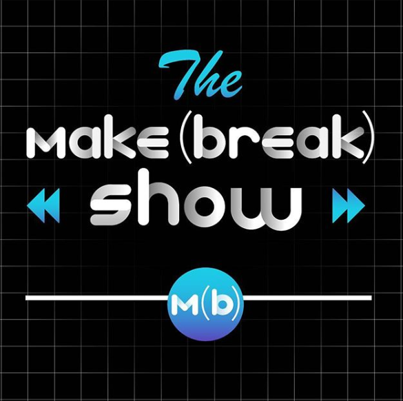 Maker Spotlight – Make or Break Show